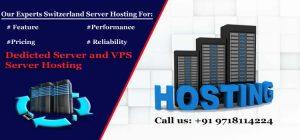 Best Plans for VPS & Dedicated Server Hosting in Switzerland location