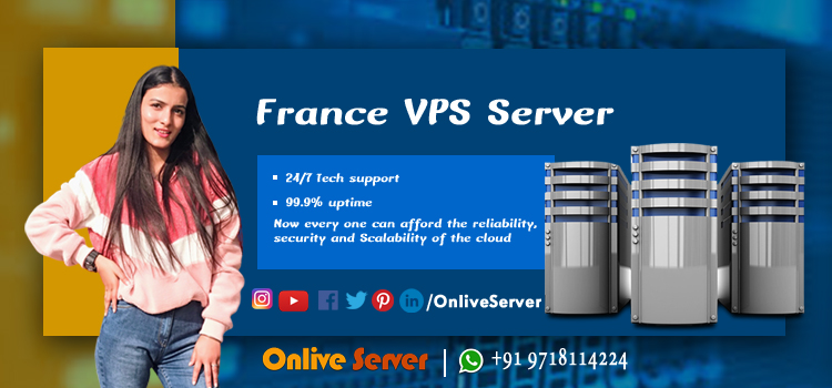 France VPS Server One of Secure Hosting Platforms Now Available